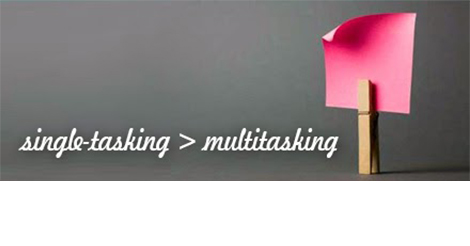 The Power of Single-Tasking and Why Multitasking Fails